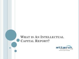 What is An Intellectual Capital Report?