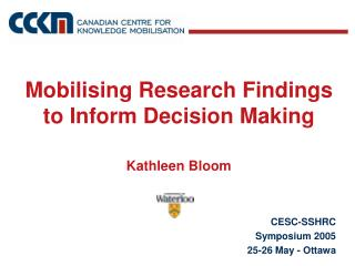 Mobilising Research Findings to Inform Decision Making