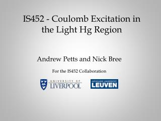 IS452 - Coulomb Excitation in the Light Hg Region