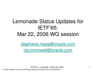 Lemonade Status Updates for IETF'65: Mar 22, 2006 WG session