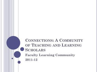 Connections: A Community of Teaching and Learning Scholars