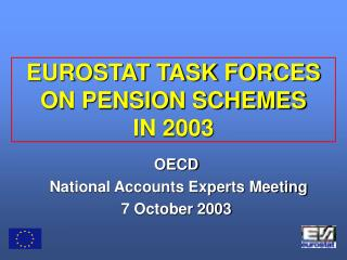 EUROSTAT TASK FORCES ON PENSION SCHEMES  IN 2003