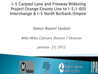 Status Report Update Mike Miles Caltrans District 7 Director January  25, 2012