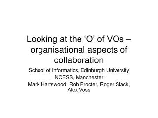 Looking at the 'O' of VOs – organisational aspects of collaboration