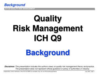Quality Risk Management ICH Q9 Background