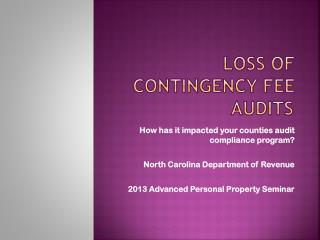 Loss of Contingency Fee Audits