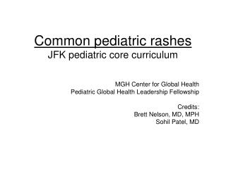 Common pediatric rashes JFK pediatric core curriculum