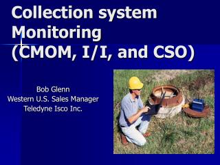 Collection system Monitoring (CMOM, I/I, and CSO)