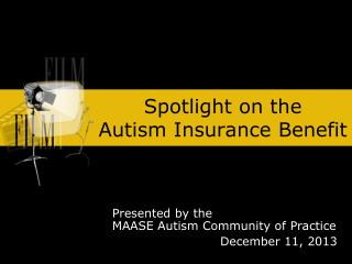 Spotlight on the  Autism Insurance Benefit