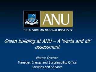 Green building at ANU – A 'warts and all' assessment Warren Overton