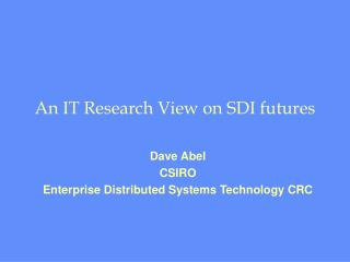 An IT Research View on SDI futures