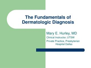 The Fundamentals of Dermatologic Diagnosis
