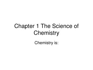 Chapter 1 The Science of Chemistry