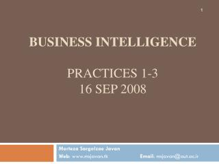 Business Intelligence Practices 1-3 16 Sep 2008