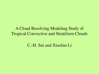 A Cloud Resolving Modeling Study of Tropical Convective and Stratiform Clouds