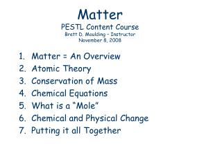 Matter  PESTL Content Course Brett D. Moulding – Instructor November 8, 2008