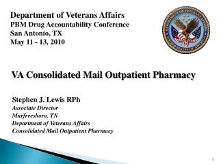 Department of Veterans Affairs PBM Drug Accountability Conference San Antonio, TX
