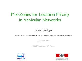 Mix-Zones for Location Privacy  in Vehicular Networks