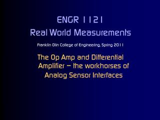 ENGR 1121  Real World Measurements Franklin Olin College of Engineering, Spring 2011