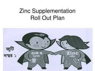 Zinc Supplementation  Roll Out Plan