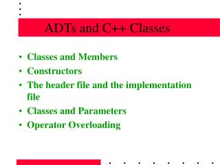 ADTs and C++ Classes
