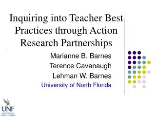 Inquiring into Teacher Best Practices through Action Research Partnerships