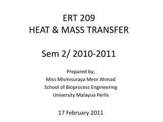 ERT 209 HEAT & MASS TRANSFER Sem 2/ 2010-2011