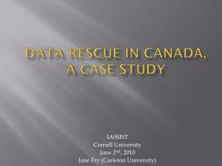 data rescue in Canada, A Case Study