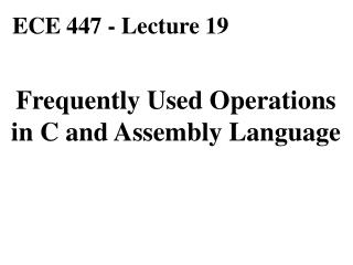 Frequently Used Operations in C and Assembly Language