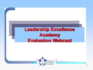 Leadership Excellence Academy Evaluation Webcast