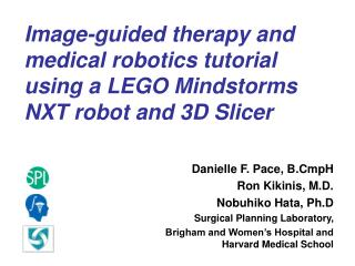 Image-guided therapy and medical robotics tutorial using a LEGO Mindstorms NXT robot and 3D Slicer