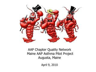 AAP Chapter Quality Network  Maine AAP Asthma Pilot Project Augusta, Maine April 9, 2010