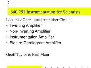 640 251 Instrumentation for Scientists
