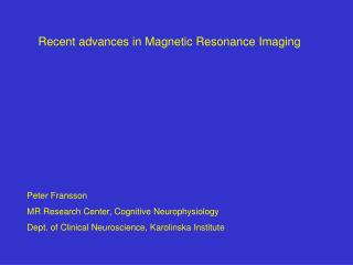 Recent advances in Magnetic Resonance Imaging