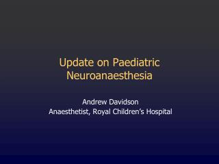 Update on Paediatric Neuroanaesthesia