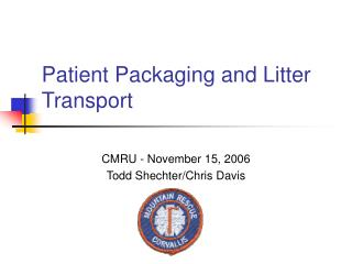 Patient Packaging and Litter Transport