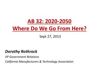 AB 32: 2020-2050  Where Do We Go From Here? Sept 27, 2013