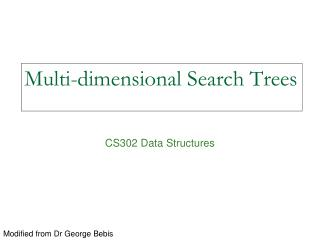 Multi-dimensional Search Trees