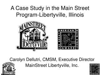 A Case Study in the Main Street Program-Libertyville, Illinois