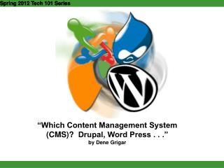 """Which Content Management System (CMS)?  Drupal, Word Press . . ."" by Dene Grigar"