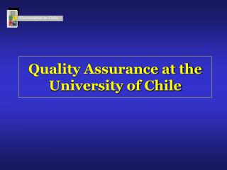 Quality Assurance at the University of Chile