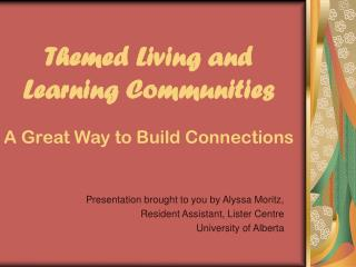 Themed Living and Learning Communities A Great Way to Build Connections