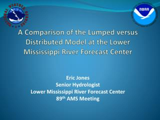 A Comparison of the Lumped versus Distributed Model at the Lower Mississippi River Forecast Center