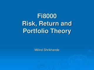 Fi8000 Risk, Return and Portfolio Theory
