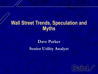 Wall Street Trends, Speculation and Myths