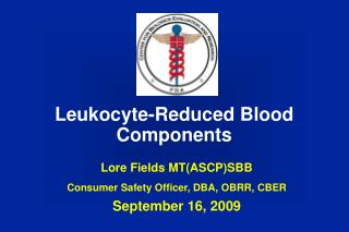 Leukocyte-Reduced Blood Components