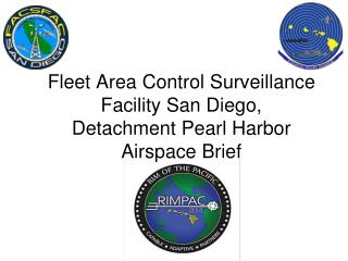 Fleet Area Control Surveillance Facility San Diego,  Detachment Pearl Harbor Airspace Brief