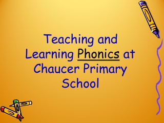 Teaching and Learning Phonics at Chaucer Primary School