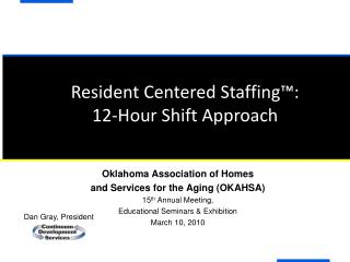 Resident Centered Staffing™: 12-Hour Shift Approach