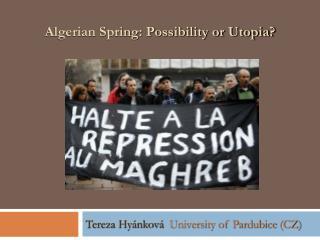 Algerian Spring: Possibility or Utopia?